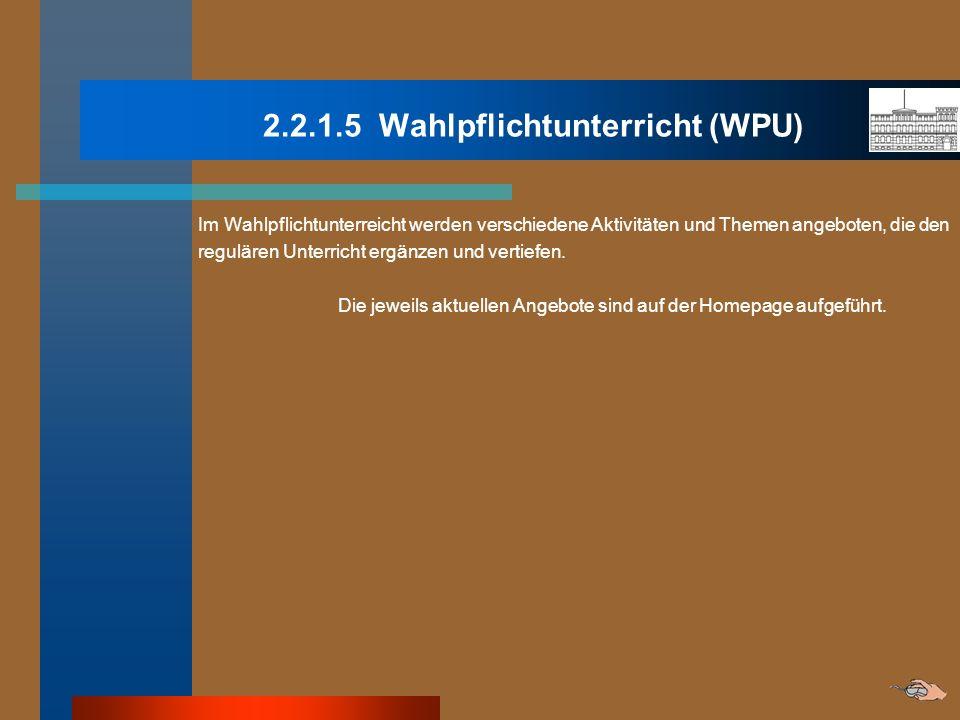 2.2.1.5 Wahlpflichtunterricht (WPU)