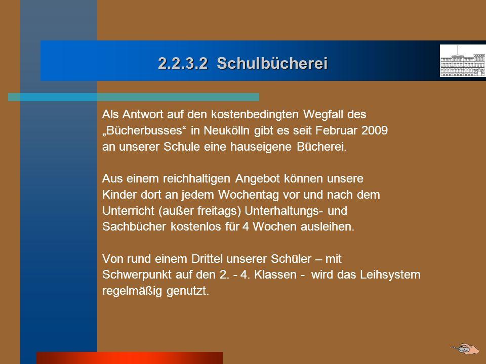 2.2.3.2 Schulbücherei Als Antwort auf den kostenbedingten Wegfall des