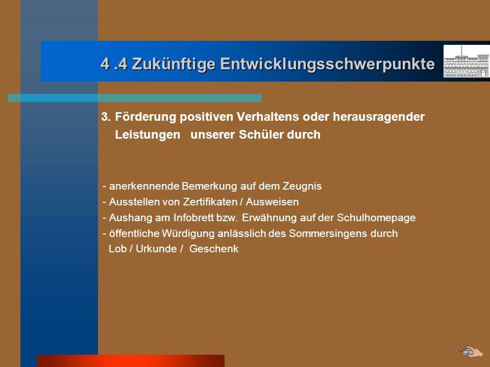 4 .4 Zukünftige Entwicklungsschwerpunkte