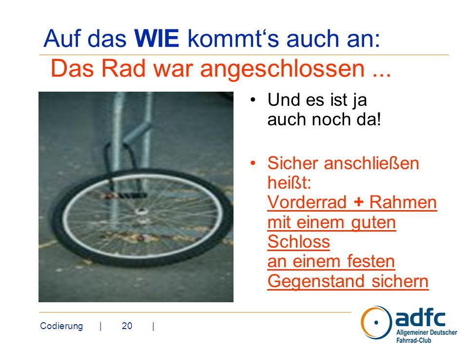 Auf das WIE kommt's auch an: Das Rad war angeschlossen ...