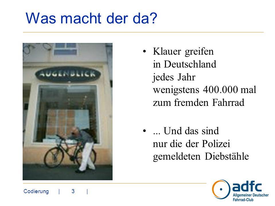 Was macht der da Klauer greifen in Deutschland jedes Jahr wenigstens 400.000 mal zum fremden Fahrrad.