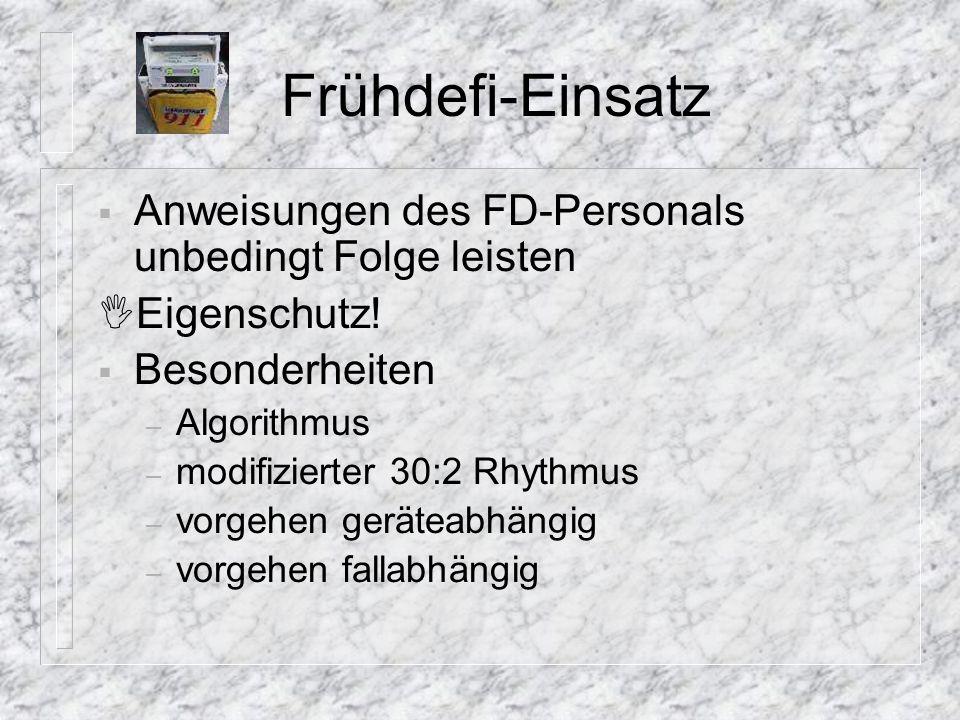 Frühdefi-Einsatz Anweisungen des FD-Personals unbedingt Folge leisten
