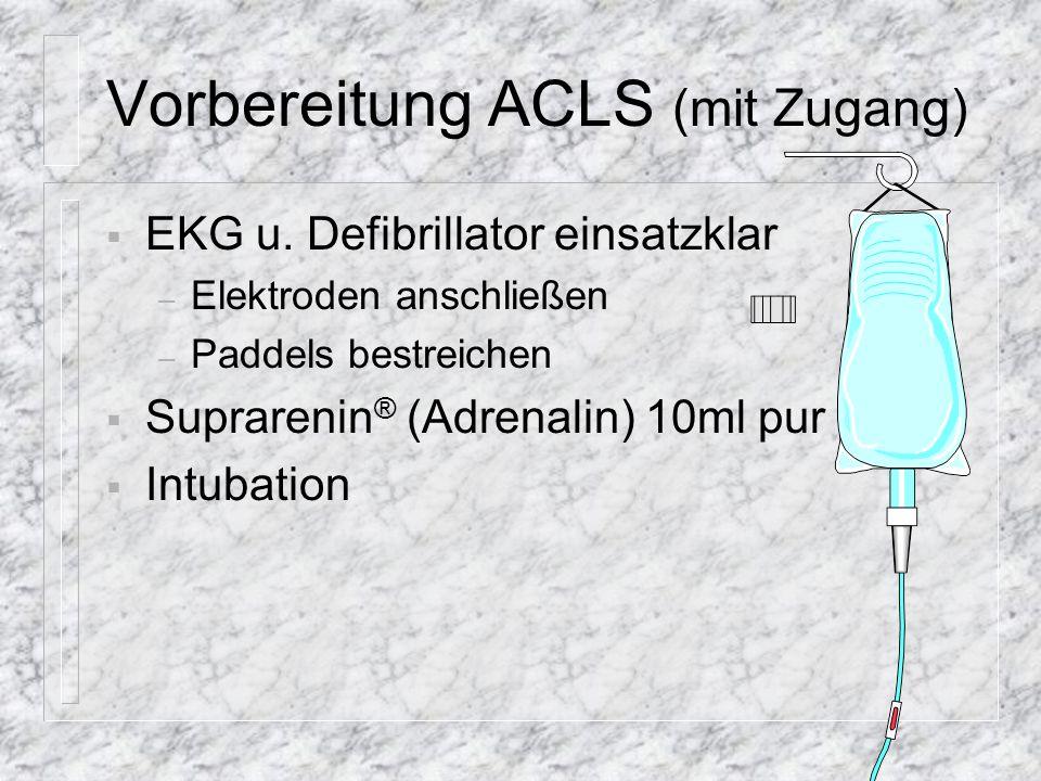 Vorbereitung ACLS (mit Zugang)