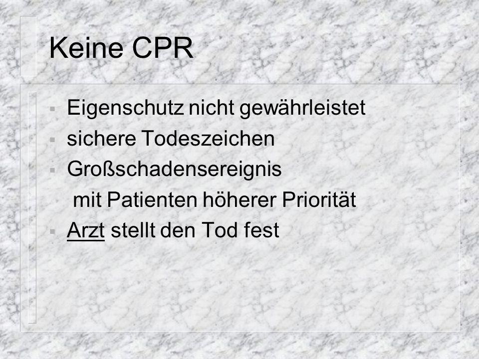 Keine CPR Eigenschutz nicht gewährleistet sichere Todeszeichen