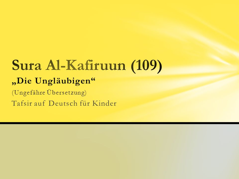"""Sura Al-Kafiruun (109) """"Die Ungläubigen Tafsir auf Deutsch für Kinder"""