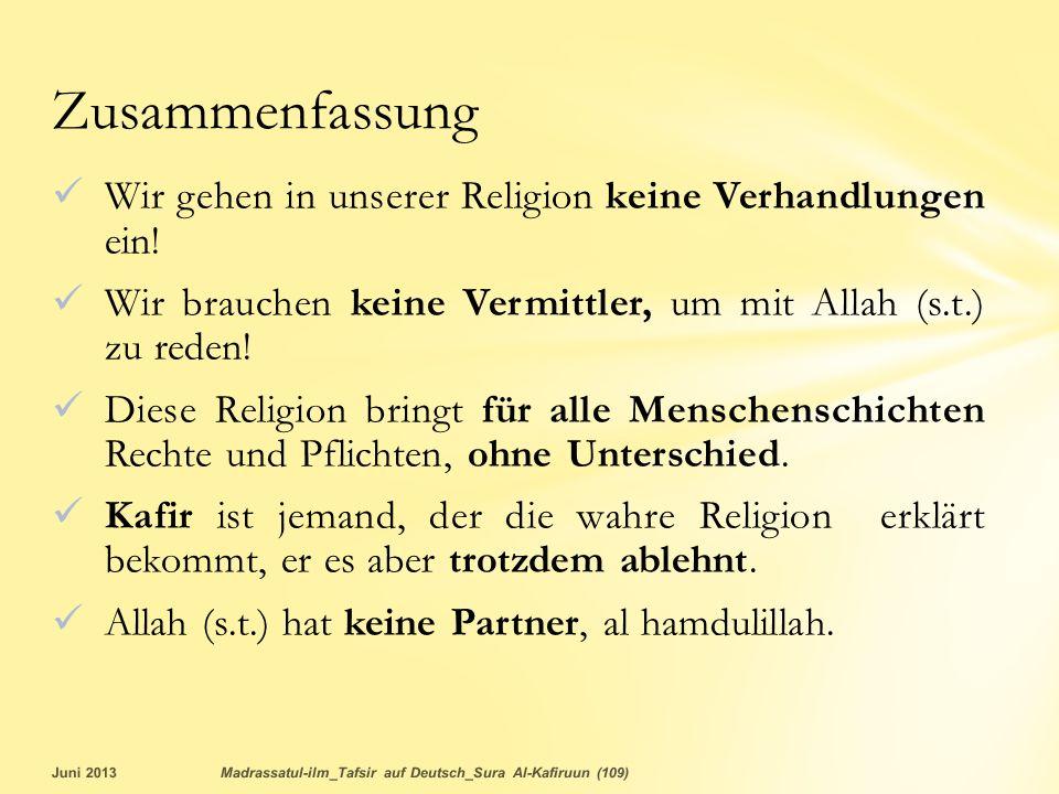 Zusammenfassung Wir gehen in unserer Religion keine Verhandlungen ein!