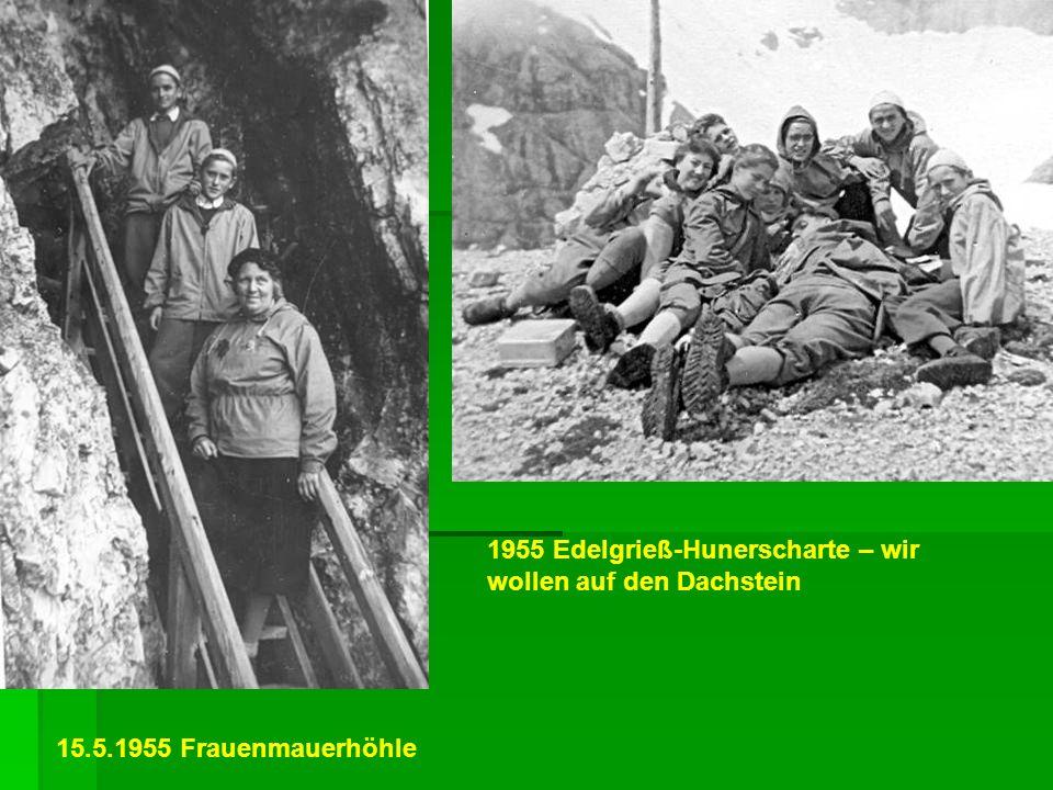 1955 Edelgrieß-Hunerscharte – wir wollen auf den Dachstein