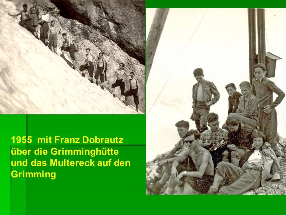 1955 mit Franz Dobrautz über die Grimminghütte und das Multereck auf den Grimming