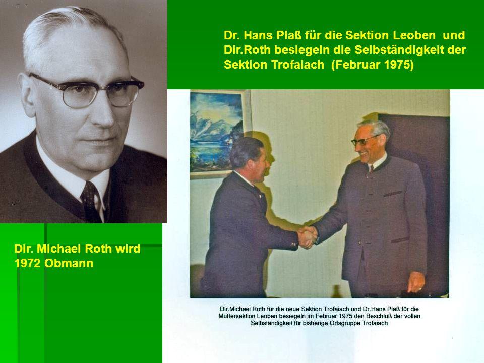 Dr. Hans Plaß für die Sektion Leoben und Dir