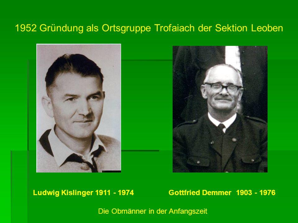 1952 Gründung als Ortsgruppe Trofaiach der Sektion Leoben