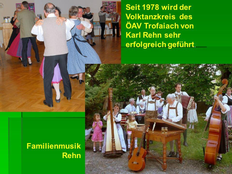 Seit 1978 wird der Volktanzkreis des ÖAV Trofaiach von Karl Rehn sehr erfolgreich geführt.