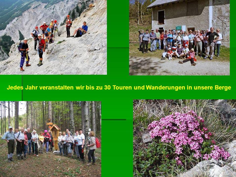 Jedes Jahr veranstalten wir bis zu 30 Touren und Wanderungen in unsere Berge
