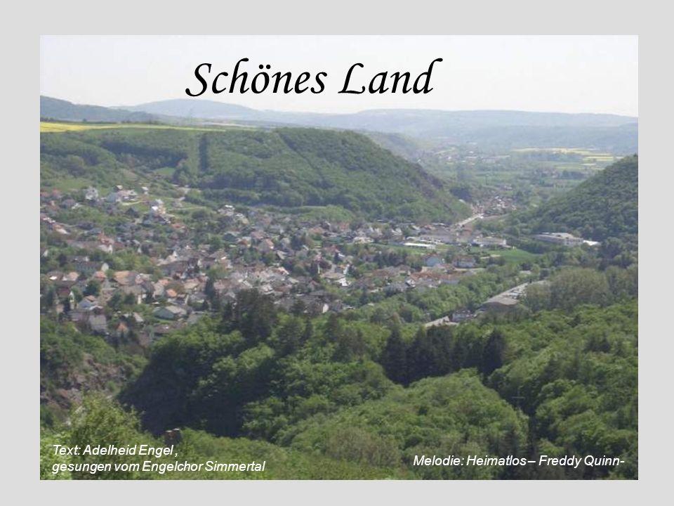 Schönes Land Text: Adelheid Engel , gesungen vom Engelchor Simmertal