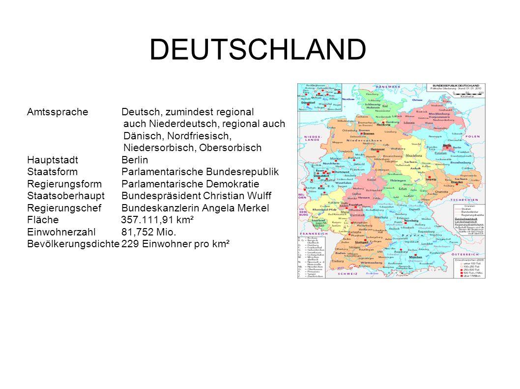 DEUTSCHLAND Amtssprache Deutsch, zumindest regional