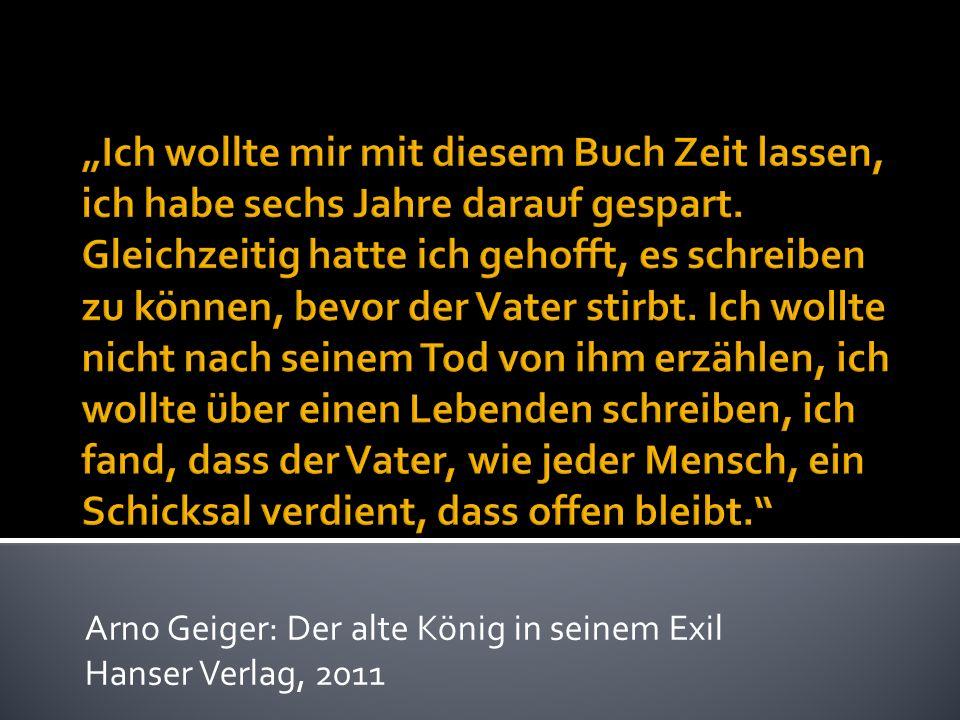 Arno Geiger: Der alte König in seinem Exil Hanser Verlag, 2011