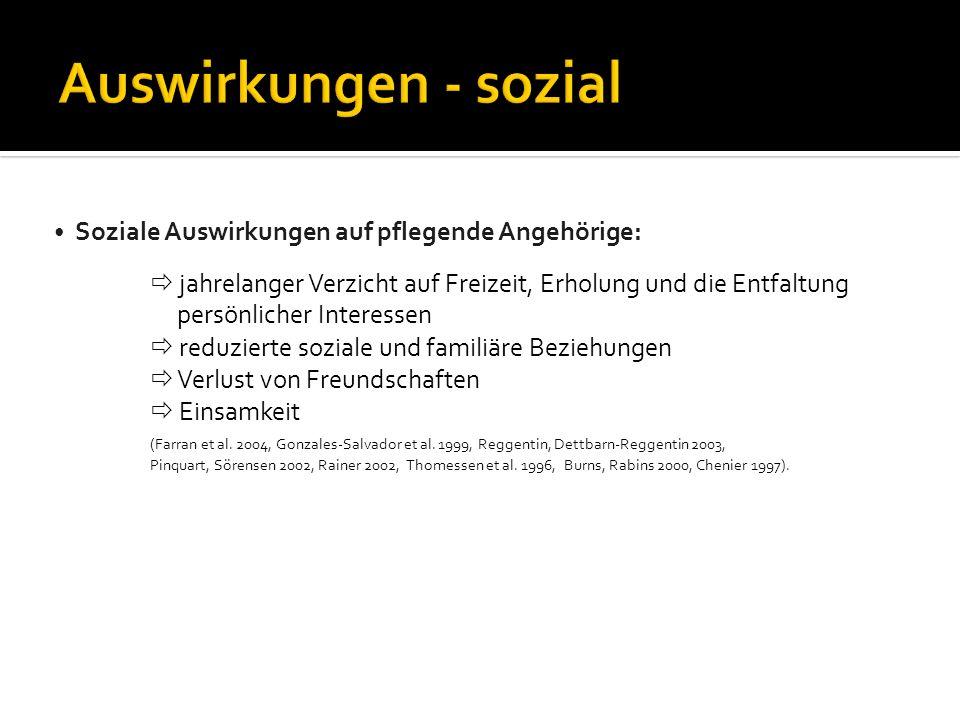 Auswirkungen - sozial  reduzierte soziale und familiäre Beziehungen