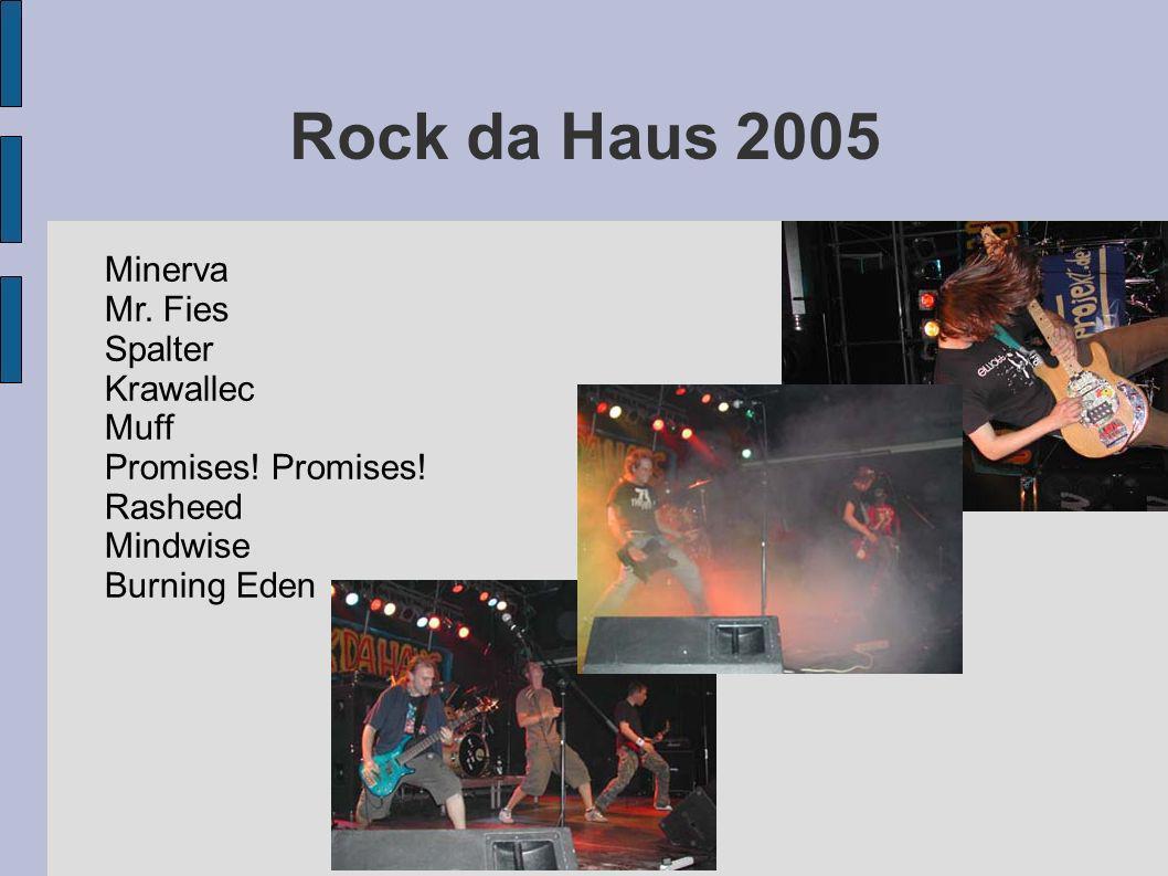Rock da Haus 2005 Minerva Mr. Fies Spalter Krawallec Muff