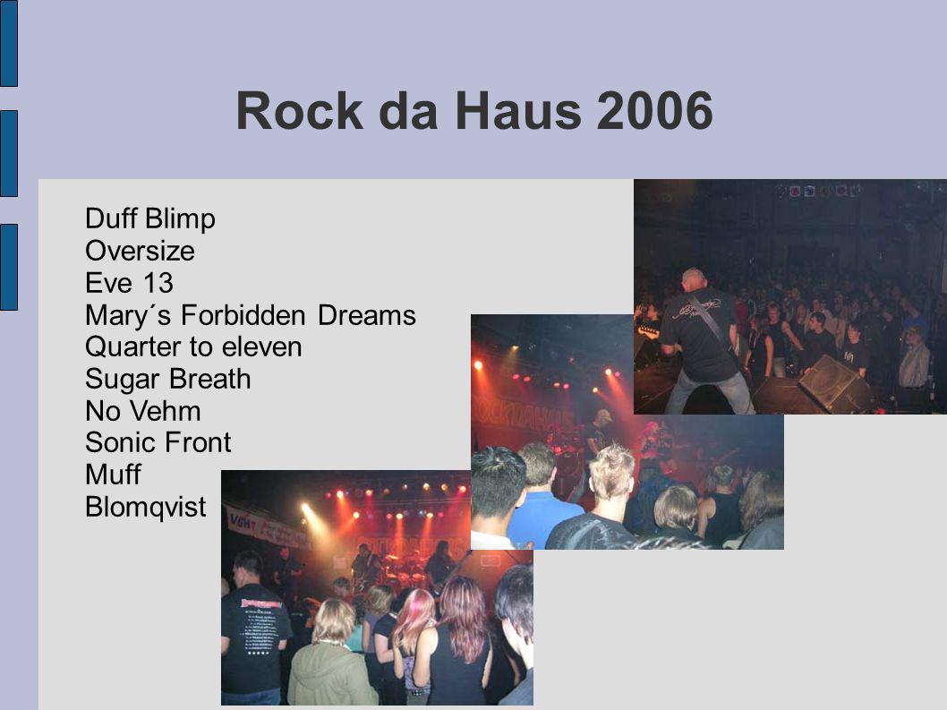 Rock da Haus 2006 Duff Blimp Oversize Eve 13 Mary´s Forbidden Dreams