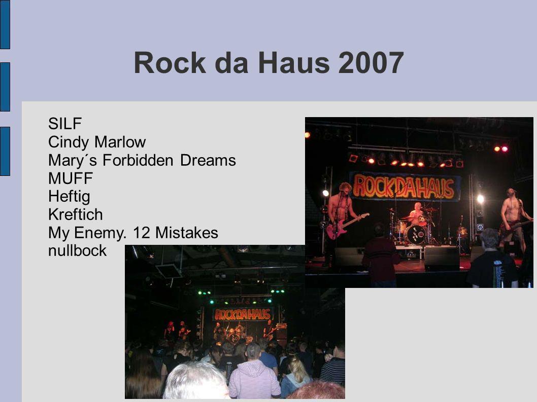 Rock da Haus 2007 SILF Cindy Marlow Mary´s Forbidden Dreams MUFF