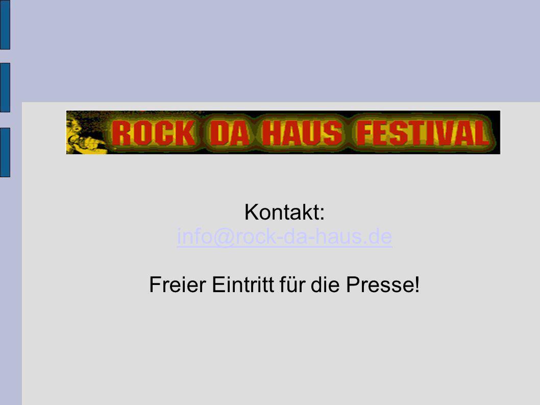 Kontakt: info@rock-da-haus.de Freier Eintritt für die Presse!