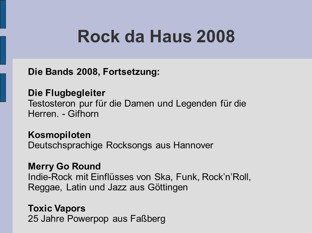 Rock da Haus 2008 Die Bands 2008, Fortsetzung: