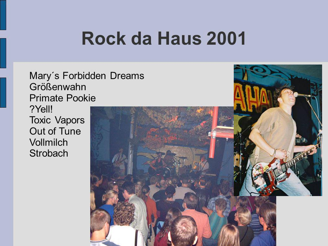 Rock da Haus 2001 Mary´s Forbidden Dreams Größenwahn Primate Pookie
