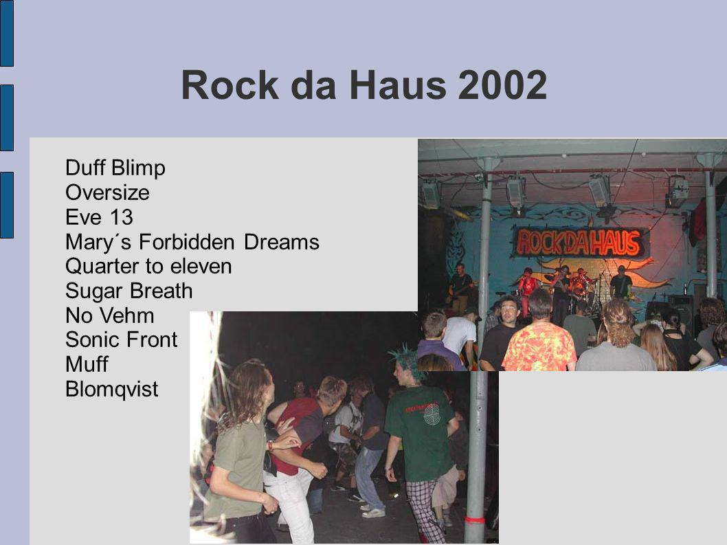 Rock da Haus 2002 Duff Blimp Oversize Eve 13 Mary´s Forbidden Dreams