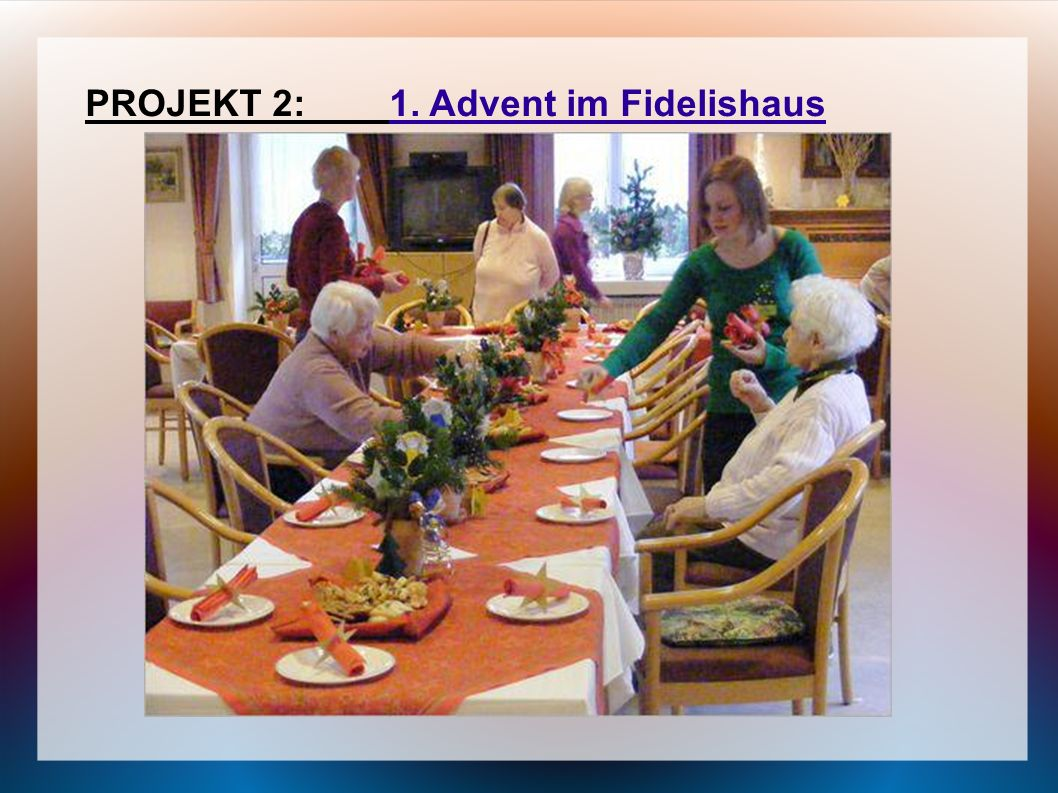 PROJEKT 2: 1. Advent im Fidelishaus