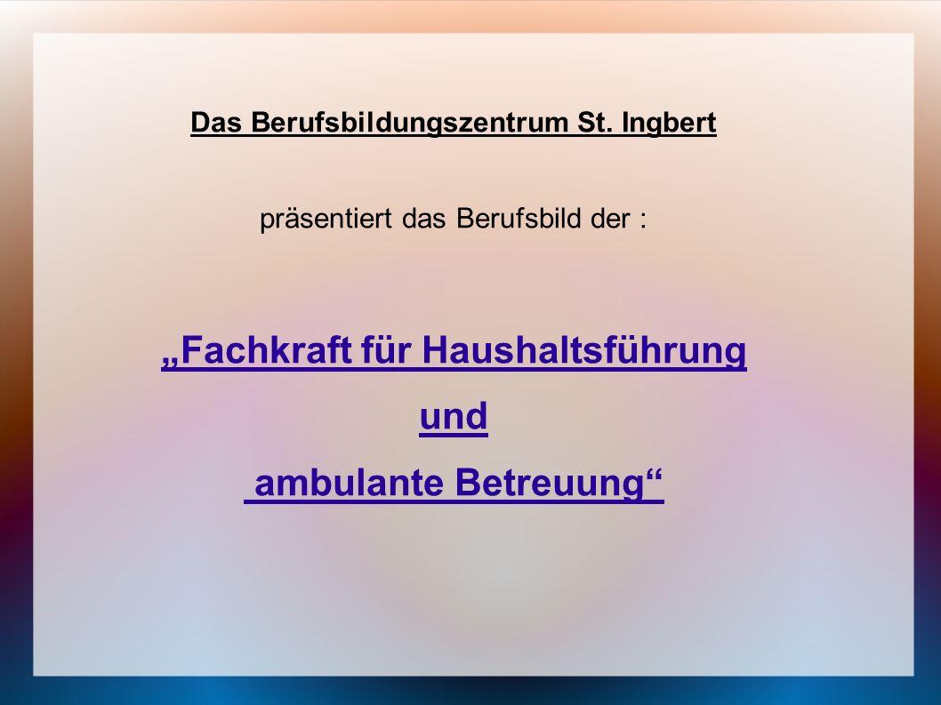 """Das Berufsbildungszentrum St. Ingbert """"Fachkraft für Haushaltsführung"""