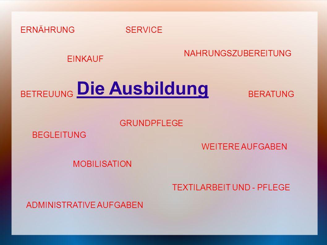 Die Ausbildung ERNÄHRUNG SERVICE NAHRUNGSZUBEREITUNG EINKAUF BETREUUNG