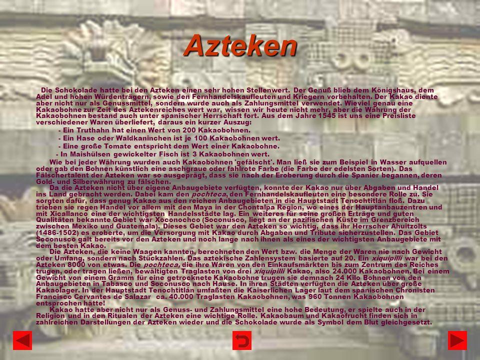 Azteken - Ein Truthahn hat einen Wert von 200 Kakaobohnen.