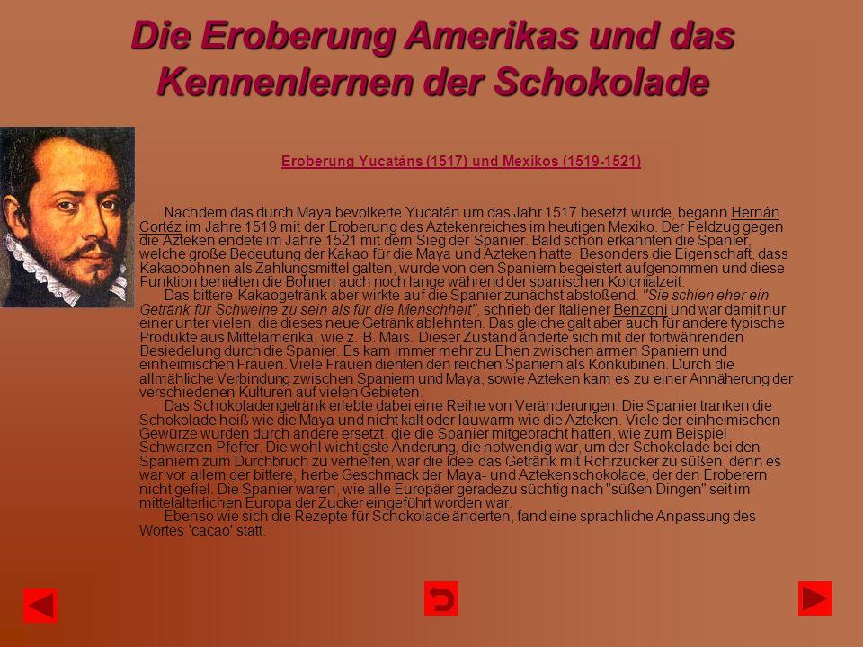 Die Eroberung Amerikas und das Kennenlernen der Schokolade