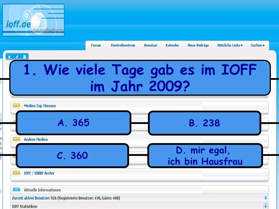 1. Wie viele Tage gab es im IOFF im Jahr 2009