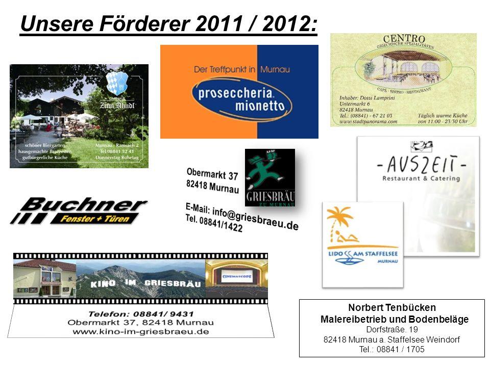 Unsere Förderer 2011 / 2012: Obermarkt 37 82418 Murnau