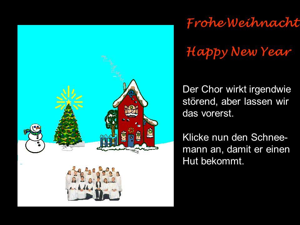 Frohe Weihnachten Happy New Year Der Chor wirkt irgendwie