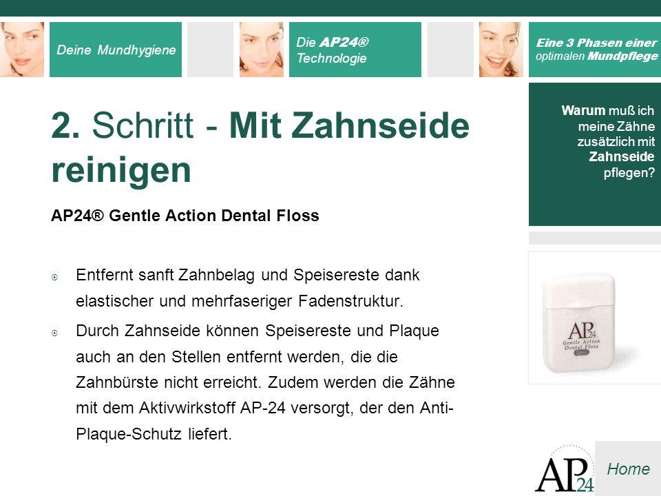 2. Schritt - Mit Zahnseide reinigen