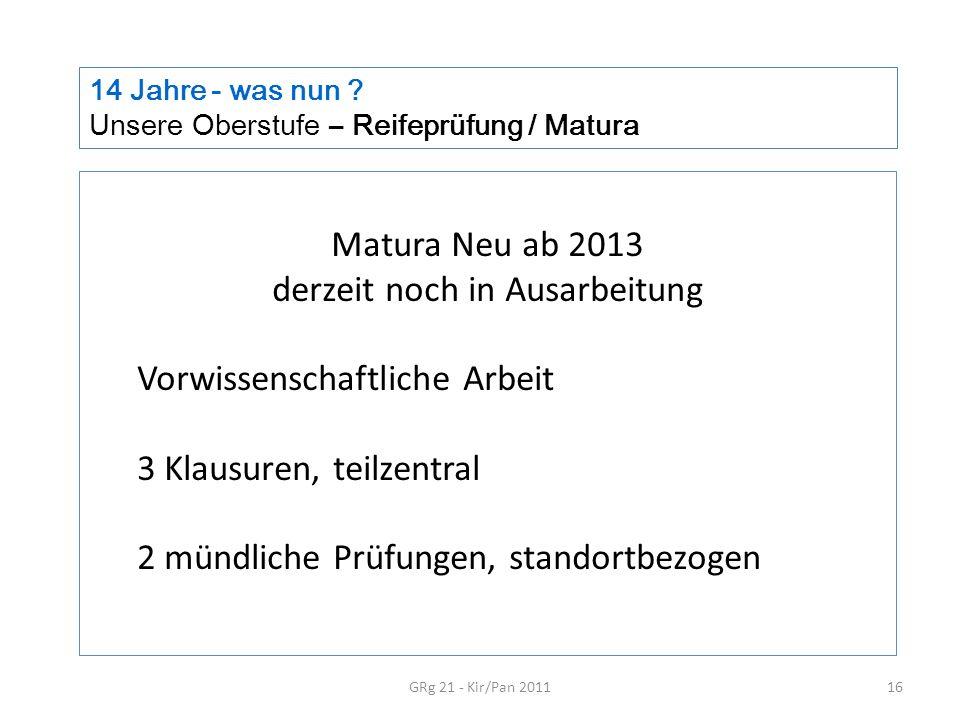 14 Jahre - was nun Unsere Oberstufe – Reifeprüfung / Matura