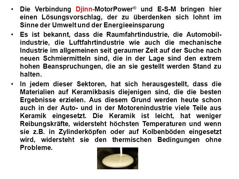 Die Verbindung Djinn-MotorPower® und E-S-M bringen hier einen Lösungsvorschlag, der zu überdenken sich lohnt im Sinne der Umwelt und der Energieeinsparung