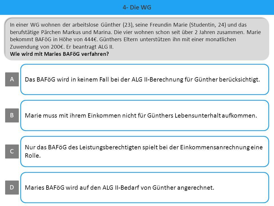 Maries BAFöG wird auf den ALG II-Bedarf von Günther angerechnet. D