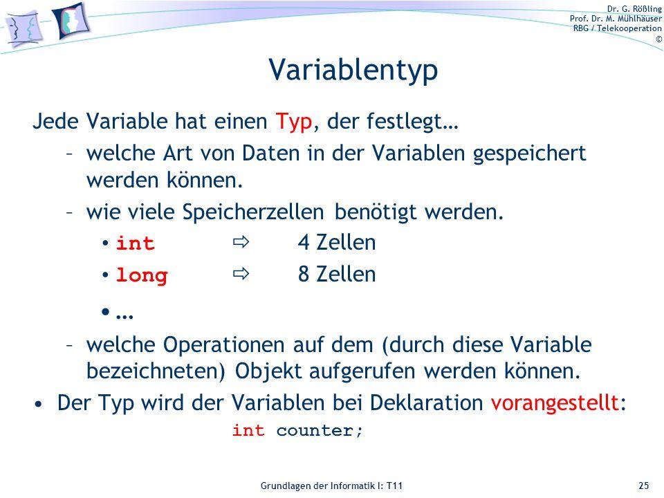 Variablentyp … Jede Variable hat einen Typ, der festlegt…