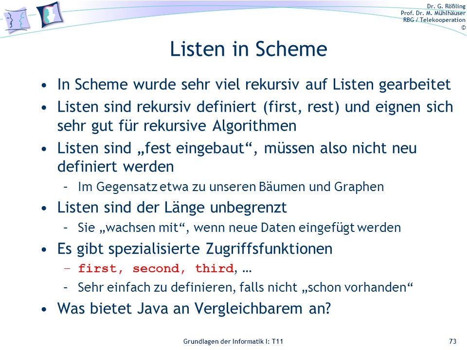 Listen in Scheme In Scheme wurde sehr viel rekursiv auf Listen gearbeitet.