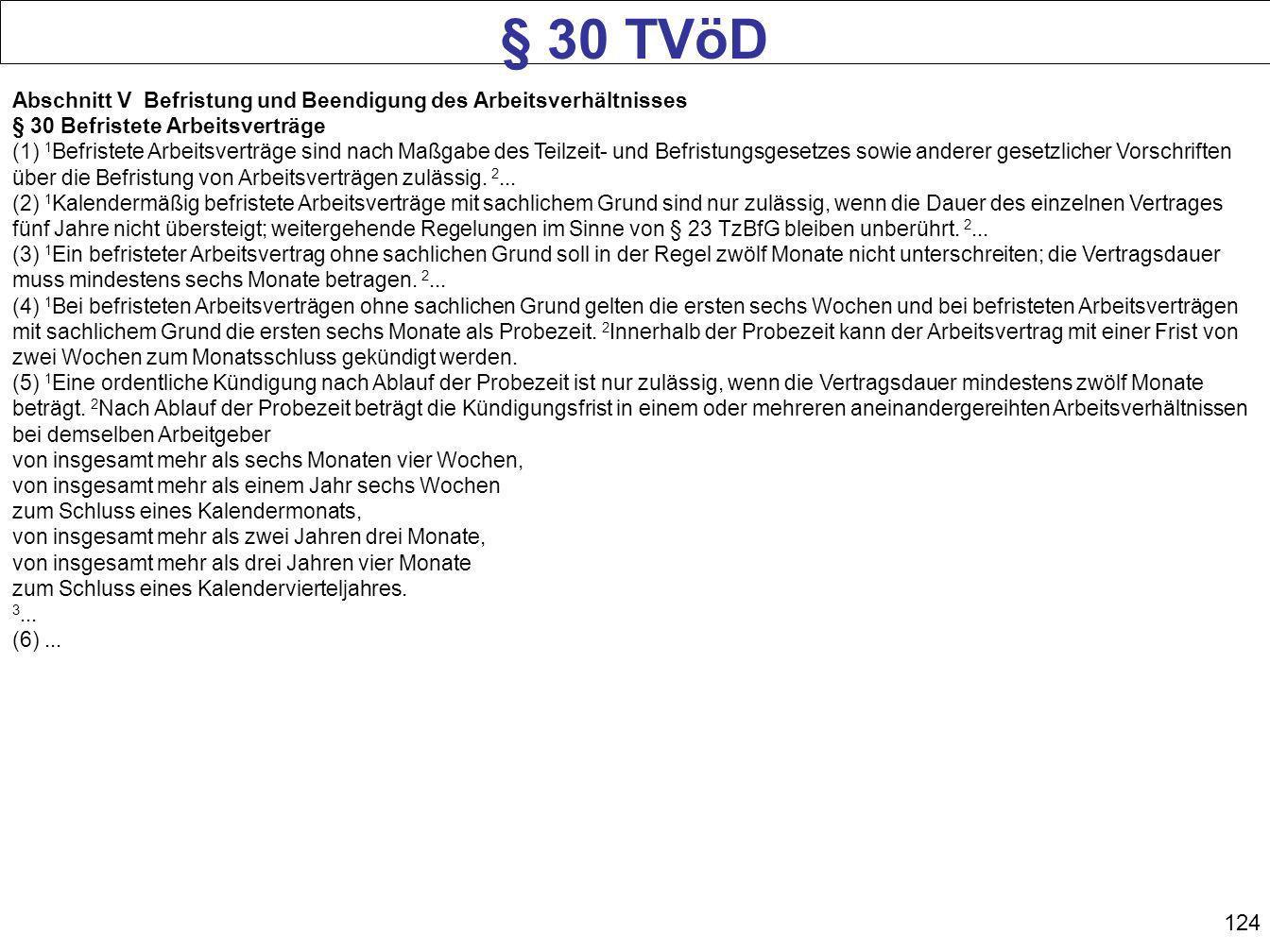 § 30 TVöD Abschnitt V Befristung und Beendigung des Arbeitsverhältnisses. § 30 Befristete Arbeitsverträge.