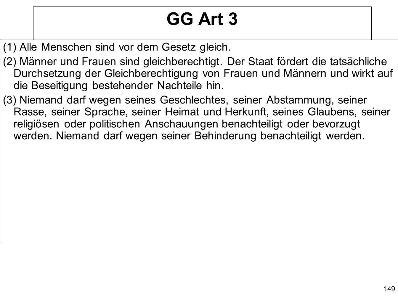 GG Art 3 (1) Alle Menschen sind vor dem Gesetz gleich.