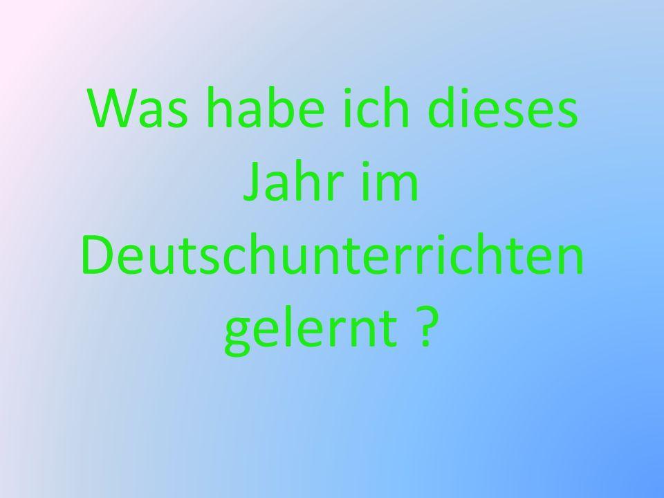 Was habe ich dieses Jahr im Deutschunterrichten gelernt