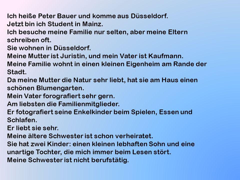 Ich heiße Peter Bauer und komme aus Düsseldorf.