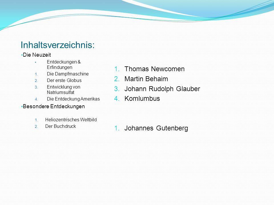 Inhaltsverzeichnis: Thomas Newcomen Martin Behaim