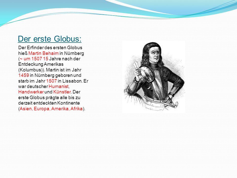 Der erste Globus: