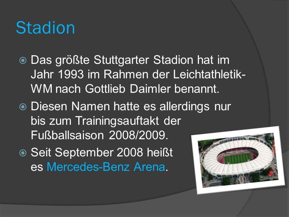 Stadion Das größte Stuttgarter Stadion hat im Jahr 1993 im Rahmen der Leichtathletik-WM nach Gottlieb Daimler benannt.