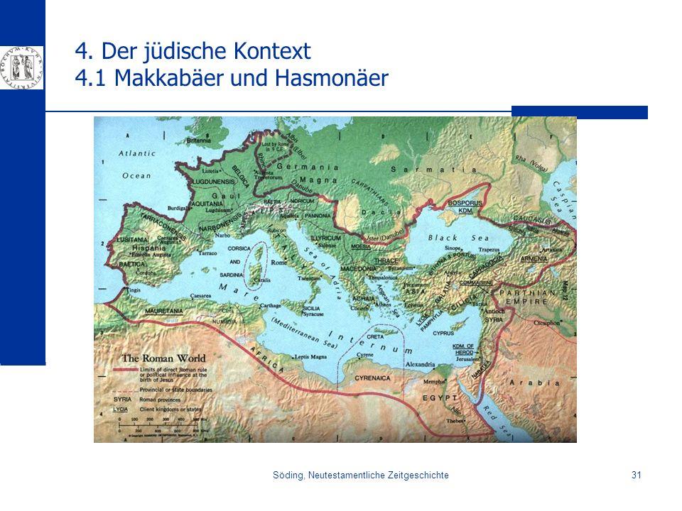 4. Der jüdische Kontext 4.1 Makkabäer und Hasmonäer