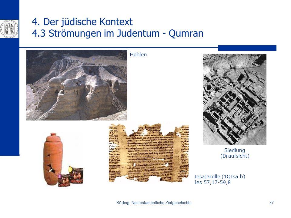 4. Der jüdische Kontext 4.3 Strömungen im Judentum - Qumran
